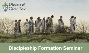 Diocese of Green Bay Discipleship Seminars